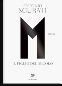 """Copertina del volume """"M. Il figlio del secolo"""" di Antonio Scurati"""