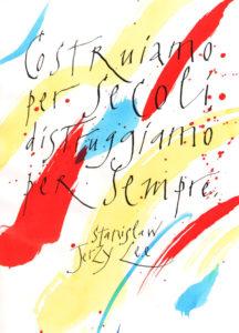 """Orio Galli, galligrafia """"Costruiamo per secoli, distruggiamo per sempre"""""""