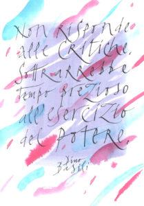 """Orio Galli - Galligrafia - """"Non risponde alle critiche, sottrarrebbe tempo prezioso all'esercizio del potere"""" (Dino Basili)"""