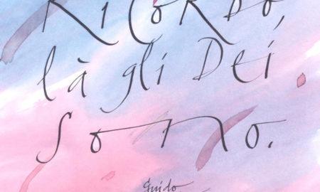 """Orio Galli - Galligrafia - """"Dove c'è il ricordo, là gli Dei sono"""" (Guido Ceronetti)"""