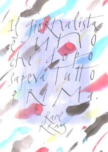 """Orio Galli - Galligrafia - """"Il giornalista è uno che dopo sapeva tutto prima"""" (Karl Kraus)"""